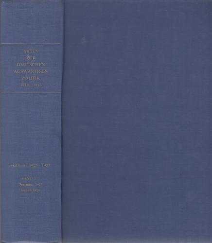 Akten zur deutschen auswärtigen Politik 1918 - 1945, Serie B: 1925 - 1933; Band I,1: Dezember 1925 ...