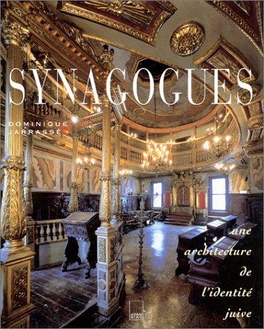 Synagogues - Une architecture de l'identité juive.: Jarrassé, Dominique: