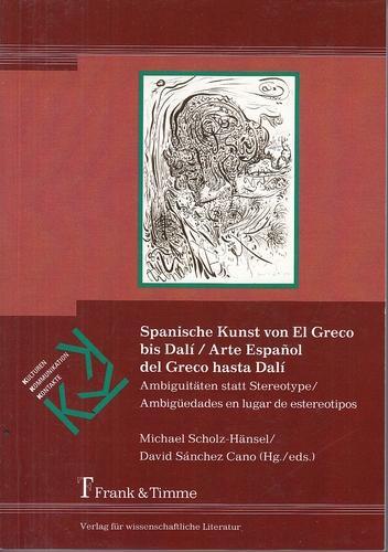 Spanische Kunst von El Greco bis Dalí: Scholz-Hänsel, Michael [Hrsg.]