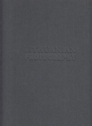 9789986830733 - Zvirgzdas, Stanislovas [Verf.], Audra [Hrsg.] Kairiene and Ausra [Übers.] Simanaviciute: Lithuanian photography - Before the 21st c. - Knyga