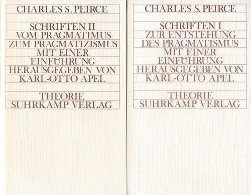 Charles S. Peirce - Schriften I und II. Band I: Zur Entstehung des Pragmatismus. Band II: Vom ...