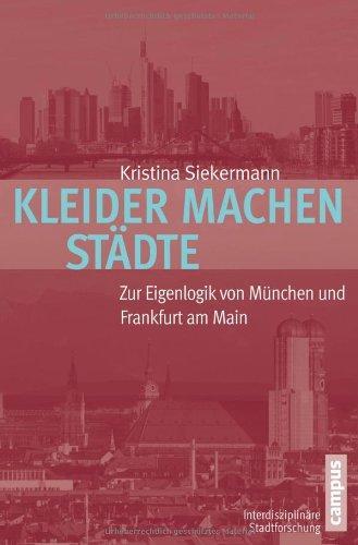 Kleider machen Städte - Zur Eigenlogik von München und Frankfurt am Main. - Siekermann, Kristina