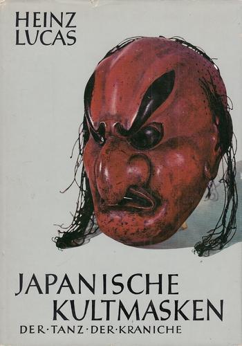 Japanische Kulturmasken. Der Tanz der Kraniche.: Lucas, Heinz: