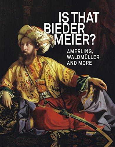 Is that Biedermeier? Amerling, Waldmüller, and more.: Grabner, Sabine (Hg.)