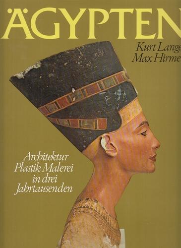 Ägypten. Architektur, Plastik, Malerei in drei Jahrtausenden. Mit Beitr. von Eberhard Otto u. Christiane Desroches-Noblecourt.