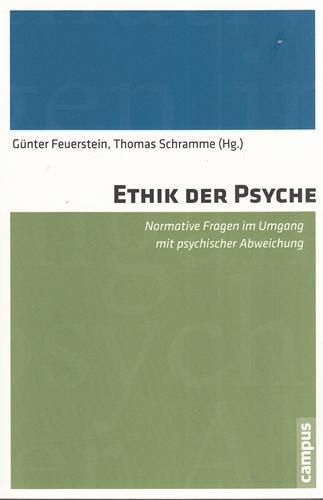Ethik der Psyche - Normative Fragen im Umgang mit psychischer Abweichung.