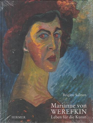 Marianne von Werefkin - Leben für die Kunst. - Salem, Brigitte