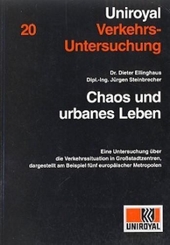 Chaos und urbanes Leben. Eine Untersuchung über: Ellinghaus, Dieter und