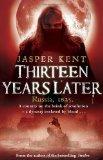 Thirteen Years Later. Russia, 1825.: Kent, Jasper: