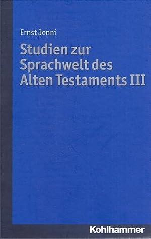 Studien zur Sprachwelt des Alten Testaments III.: Jenni, Ernst und Hanna [Hrsg.] Jenni:
