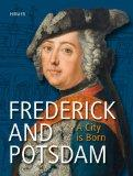 Frederick and Potsdam. A City is Born. Published to accompany the Exhibition