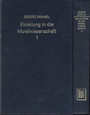 Einleitung in die Moralwissenschaft. Eine Kritik der ethischen Grundbegriffe. In 2 Bänden.: ...
