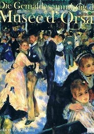 Die Gemäldesammlung des Musee d' Orsay.: Rosenblum, Robert: