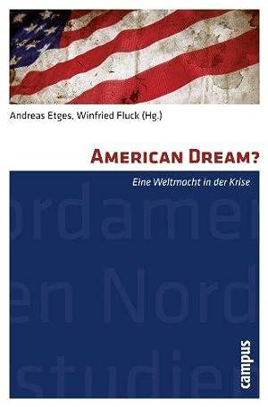 American Dream? Eine Weltmacht in der Krise.: Etges, Andreas [Hrsg.]