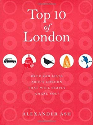 Top 10 of London. Over 250 lists of London that will simply amaze you.