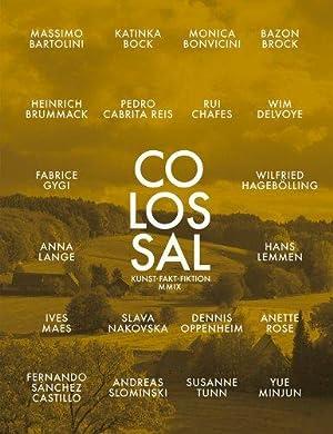 Colossal: Kunst, Fakt, Fiktion. Erscheint zur Ausstellung: Benedetti, Lorenzo, Christina