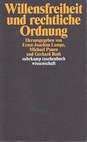Willensfreiheit und rechtliche Ordnung. Suhrkamp-Taschenbuch Wissenschaft, 1833.: Lampe, Ernst-Joachim [Hrsg.]: