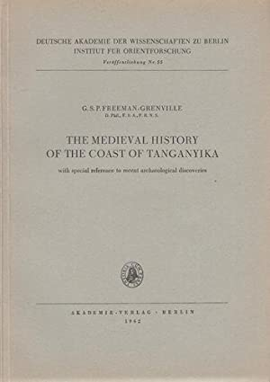 The medieval History of the coast of Tanganyika. With special reference to recent archaeological ...