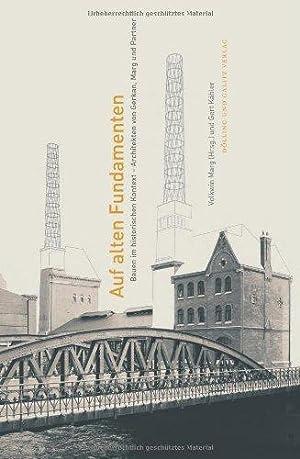 Auf alten Fundamenten - Bauen im historischen Kontext - Architekten von Gerkan, Marg und Partner.: ...