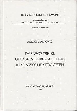 Das Wortspiel und seine Übersetzung in slavische Sprachen. Specimina Philologiae Slavicae: ...
