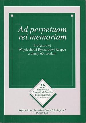 Ad perpetuam rei memoriam. Profesorowi Wojciechowi Ryszardowi: Migdal, Jolanta und