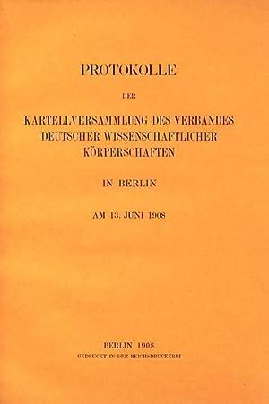 Protokolle der Kartellversammlung des Verbandes Deutscher Wissenschftlicher Körperschaften in ...