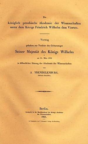 Die königlich preußische Akademie der Wissenschaften unter dem Könige Friedrich Wilhelm dem Vierten...