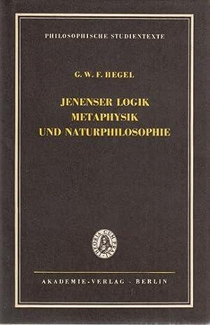 Jenenser Logik, Metaphysik und Naturphilosophie.: Hegel, Georg Wilhelm Friedrich und Georg Lasson (...
