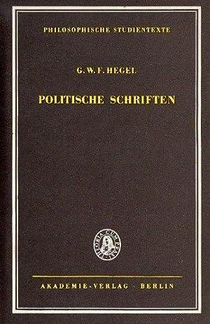 Politische Schriften.: Hegel, Georg Wilhelm Friedrich und Gerd Irrlitz (Hg.):