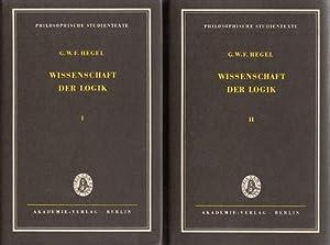 Wissenschaft der Logik - Band 1: Die objective Logik; Band 2: Die Lehre vom Wesen. 2 Bände.: ...