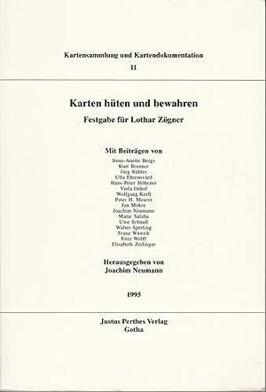 Karten hüten und bewahren. Festgabe für Lothar Zögner.: Bergs, Irene-Annette, ...