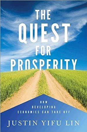 The Quest for Prosperity - How Developing Economies Can Take Off.