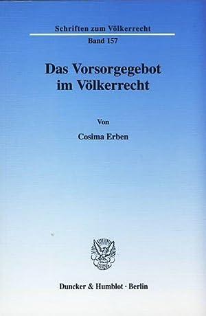 Das Vorsorgegebot im Völkerrecht. Schriften zum Völkerrecht, Band 157.: Erben, Cosima: