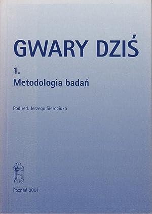 Gwary dzis 1: Metodologia badan. Prace Komisji Dialektologicznej przy Miedzynarodowym Komitecie ...