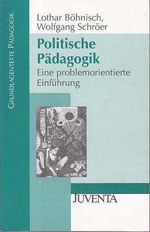 Politische Pädagogik.Eine problemorientierte Einführung.: Böhnisch, Lothar und