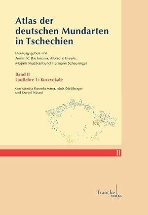 Atlas der deutschen Mundarten in Tschechien. Band II. Lautlehre 1: Kurzvokale.: Rosenhammer, Monika...