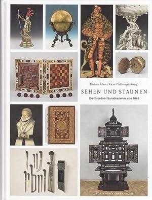 Sehen und Staunen. Die Dresdner Kunstkammer von 1640.: Marx, Barbara [Hrsg.] und Peter [Hrsg.] ...