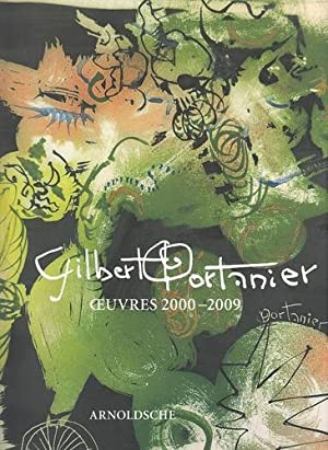"""Oeuvres 2000 - 2009. Association """"Les Amis: Portanier, Gilbert and"""