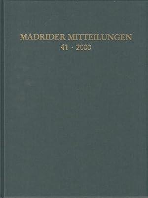 Madrider Mitteilungen. Band 41 - 2000. Deutsches: Deutsches Archäologisches Institut,