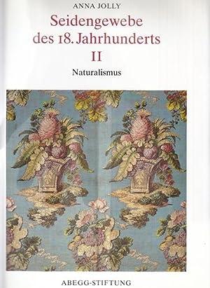 Seidengewebe des 18. Jahrhunderts - Band 2: Naturalismus.: Jolly, Anna: