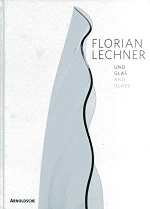 Florian Lechner und Glas, and Glass.: Burges, Hilde and