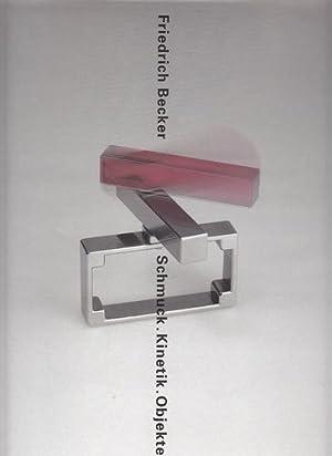 Schmuck - Kinetik - Objekte. Jewellery - Kinetics - Objects.: Becker, Friedrich und Hildegard [Hrsg...