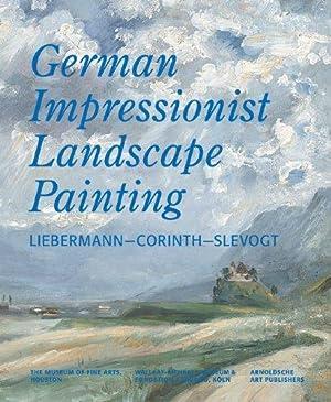 German Impressionist Landscape Painting: Liebermann - Corinth: Czymmek, Götz [Hrsg.]: