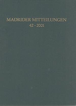 Madrider Mitteilungen. Band 42 - 2001. Deutsches: Deutsches Archäologisches Institut,