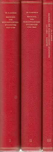 Matrikel der schleswigschen Studenten 1517-1864. Band 1: 1517-1740; Band 2: 1741-1864; Band 3: ...