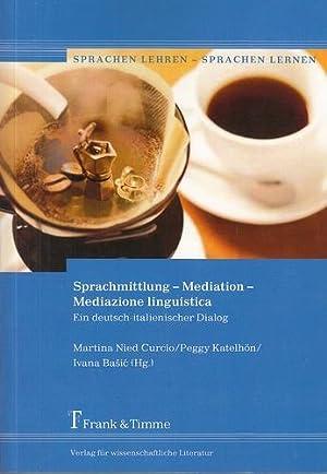 Sprachmittlung - Mediation - Mediazione linguistica. Ein: Nied Curcio, Martina