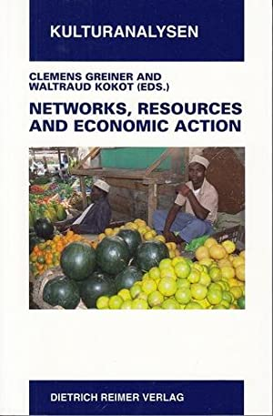 Networks, resources and economic action. Ethnographic case: Greiner, Clemens [Hrsg.],