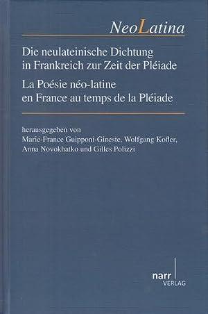 Die neulateinische Dichtung in Frankreich zur Zeit der Pléiade. La poésie né...