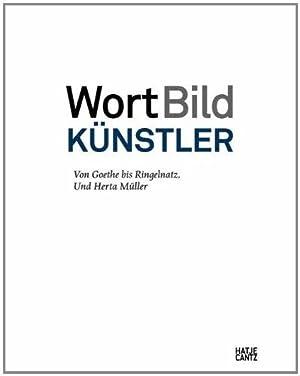 WortBildKünstler - Von Goethe bis Ringelnatz. Und: Luckhardt, Ulrich [Hrsg.]: