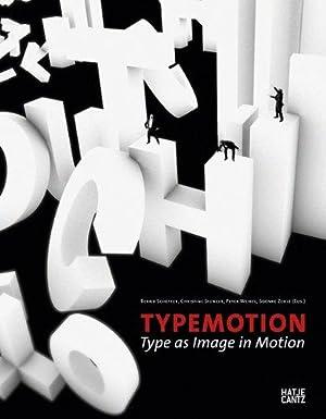 Typemotion - Type as Image in Motion.: Scheffer, Bernd [Hrsg.]